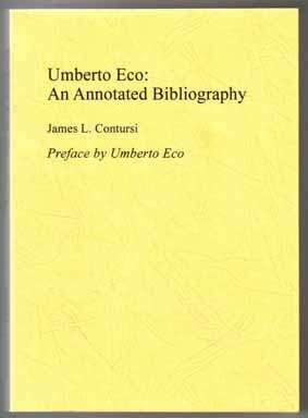 Umberto Eco: An Annotated Bibliography Of First And Important Editions - 1st Edition/1st Printing. James L. Contursi.