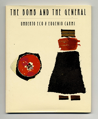 The Bomb And The General - 1st US Edition/1st Printing. Umberto Eco.