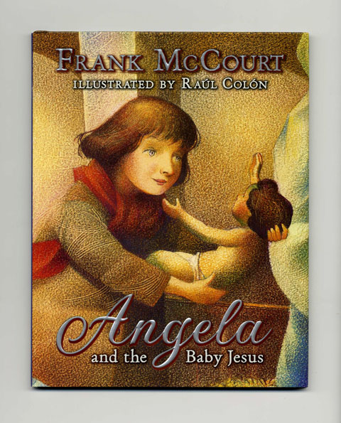 Angela and the Baby Jesus - 1st Edition/1st Printing. Frank McCourt.