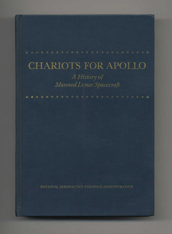 Chariots For Apollo. Courtney G. Brooks, James M. Grimwood, Loyd S. Swenson Jr.
