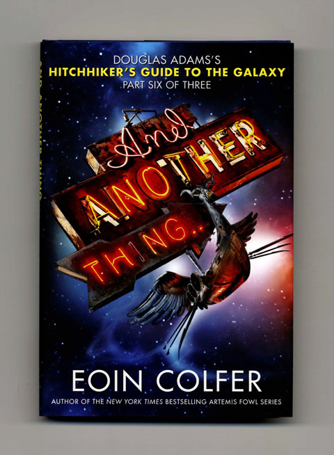 And Another Thing - 1st US Edition/1st Printing. Eoin Colfer.