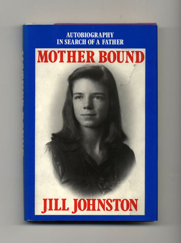 Mother Bound - 1st Edition/1st Printing. Jill Johnston.