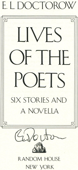 Lives Of The Poets - 1st Edition/1st Printing. E. L. Doctorow.