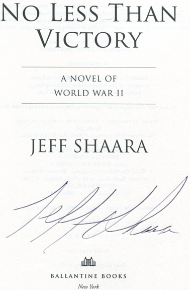 No Less Than Victory - 1st Edition/1st Printing. Jeff M. Shaara.