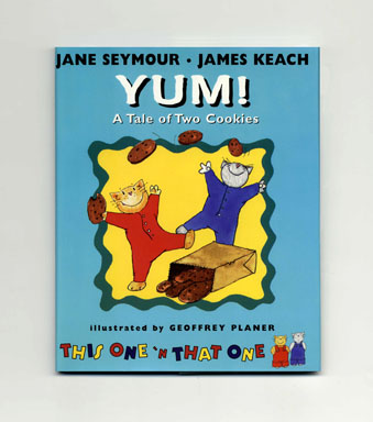 Yum! A Tale Of Two Cookies - 1st Edition/1st Printing. Jane Seymour, James Keach.