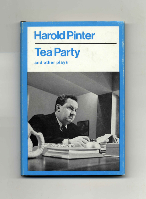 Tea Party And Other Plays - 1st Edition/1st Printing. Harold Pinter.