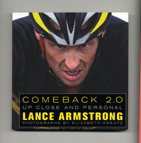 Comeback 2.0: Up Close And Personal - 1st Edition/1st Printing. Lance Armstrong.