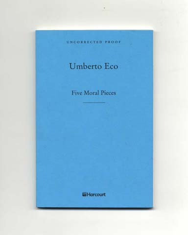 Five Moral Pieces - Uncorrected Proof. Umberto Eco.