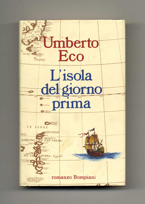 L'Isola Del Giorno Prima [, The Island Of The Day Before] - 1st Edition/1st Printing. Umberto Eco.