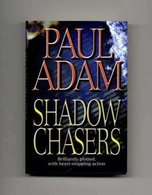Shadow Chasers - 1st Edition/1st Printing. Paul Adam.
