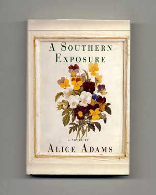 A Southern Exposure - 1st Edition/1st Printing. Alice Adams.