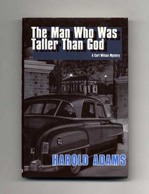 The Man Who Was Taller Than God - 1st Edition/1st Printing. Harold Adams.
