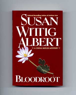 Bloodroot - 1st Edition/1st Printing. Susan Wittig Albert.