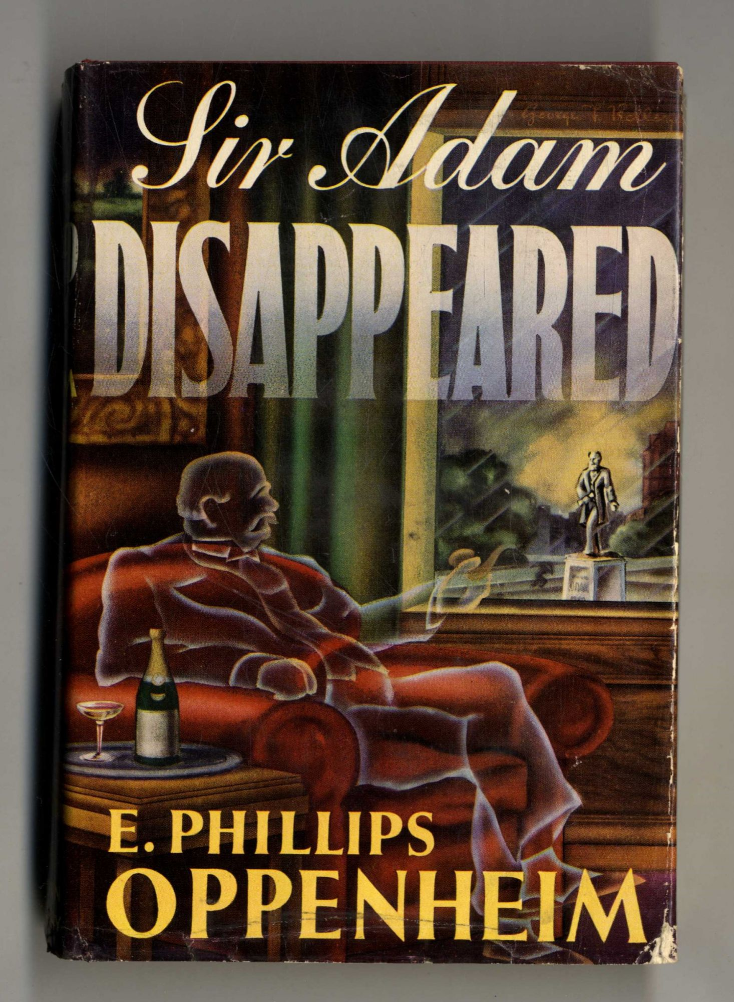 Sir Adam Disappeared - 1st Edition/1st Printing. E. Phillips Oppenheim.