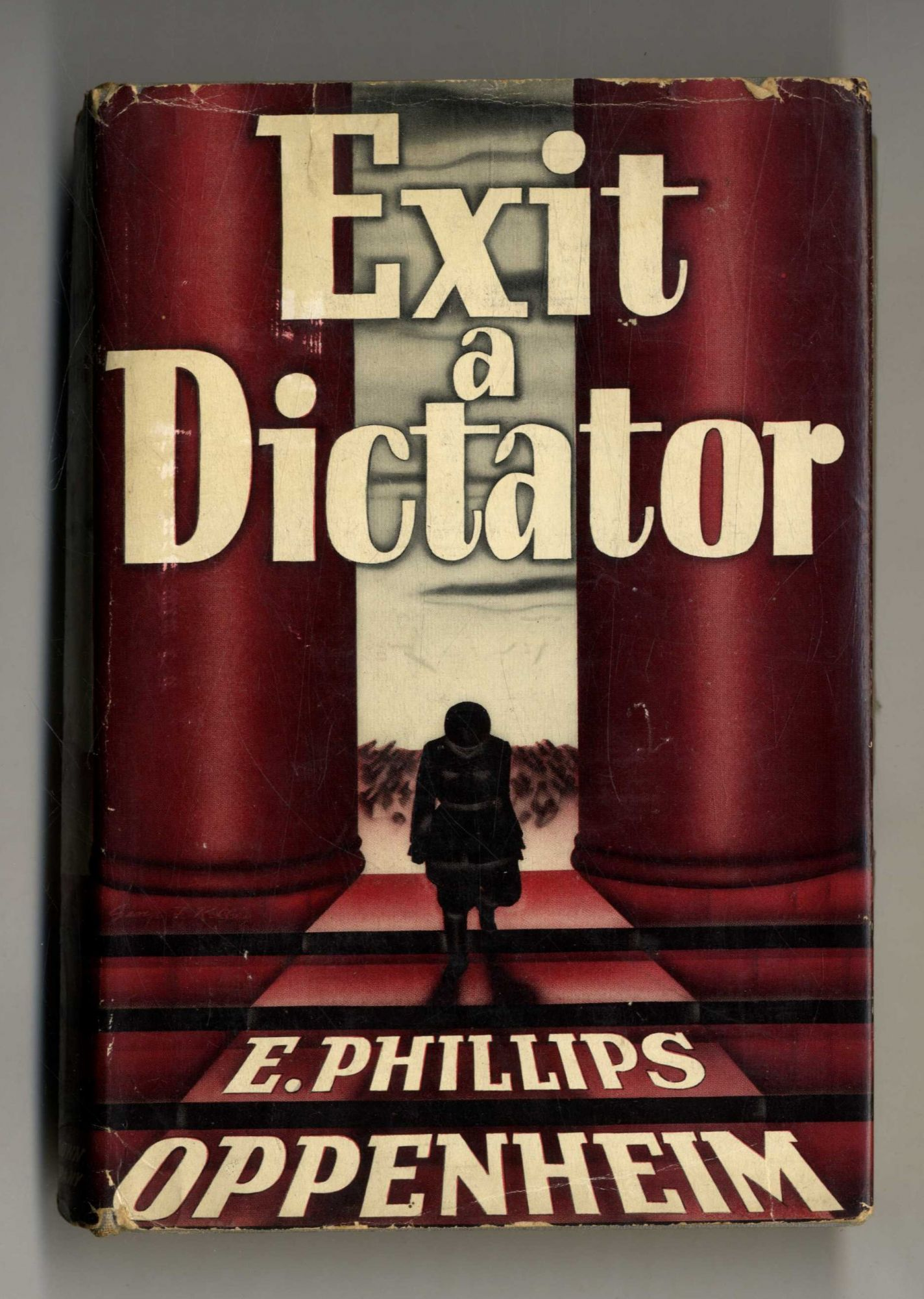 Exit a Dictator - 1st Edition/1st Printing. E. Phillips Oppenheim.