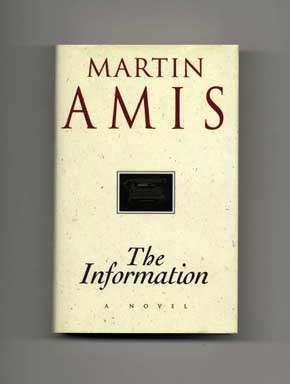 The Information - 1st Edition/1st Printing. Martin Amis.