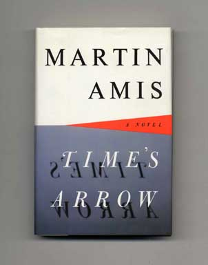 Time's Arrow or The Nature of the Offense - 1st US Edition/1st Printing. Martin Amis.