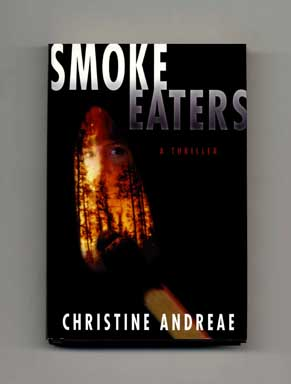 Smoke Eaters - 1st Edition/1st Printing. Christine Andreae.