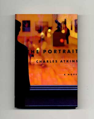 The Portrait - 1st Edition/1st Printing. Charles Atkins.