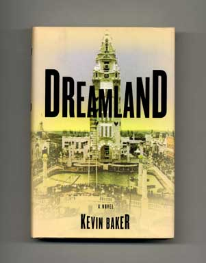 Dreamland - 1st Edition/1st Printing. Kevin Baker.