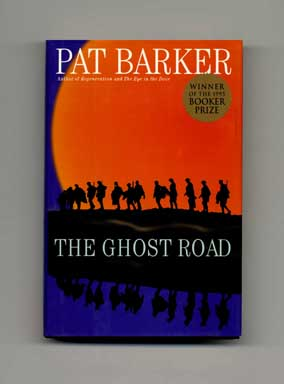 The Ghost Road - 1st US Edition/1st Printing. Pat Barker.