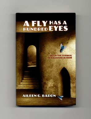 A Fly Has A Hundred Eyes - 1st Edition/1st Printing. Aileen G. Baron.