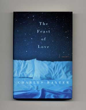The Feast of Love - 1st Edition/1st Printing. Charles Baxter.