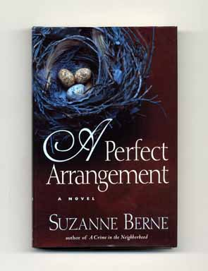 A Perfect Arrangement - 1st Edition/1st Printing. Suzanne Berne.