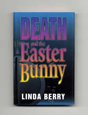 Death and the Easter Bunny - 1st Edition/1st Printing. Linda Berry.