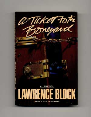 A Ticket to the Boneyard - 1st Edition/1st Printing. Lawrence Block.