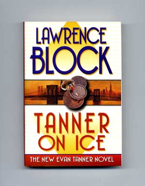 Tanner on Ice - 1st Edition/1st Printing. Lawrence Block.