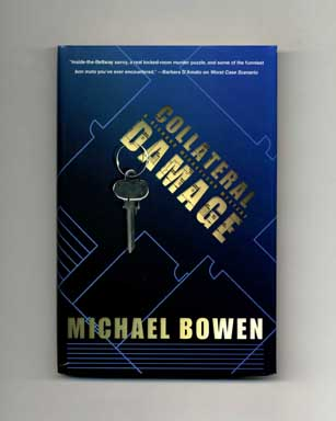 Collateral Damage - 1st Edition/1st Printing. Michael Bowen.