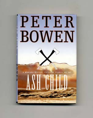 Ash Child - 1st Edition/1st Printing. Peter Bowen.