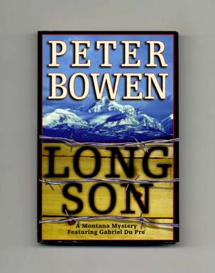 Long Son - 1st Edition/1st Printing. Peter Bowen.