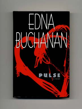 Pulse - 1st Edition/1st Printing. Edna Buchanan.