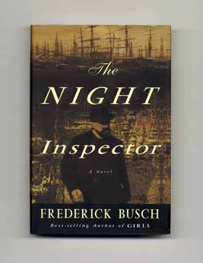 The Night Inspector - 1st Edition/1st Printing. Frederick Busch.