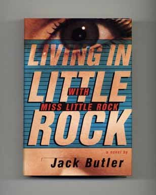 Living in Little Rock with Miss Little Rock - 1st Edition/1st Printing. Jack Butler.