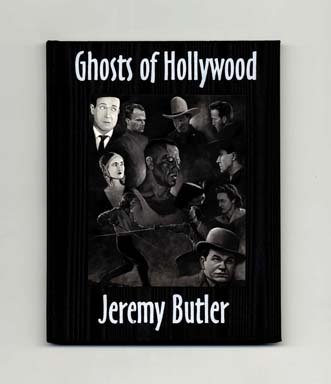 Ghosts of Hollywood and Other Poems Signed Limited Edition. Jeremy Butler.