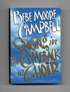 Singing in the Comeback Choir - 1st Edition/1st Printing. Bebe Moore Campbell.