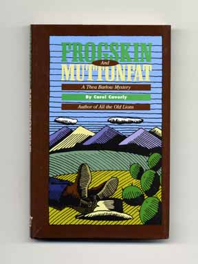 Frogskin and Muttonfat - 1st Edition/1st Printing. Carol Caverly.