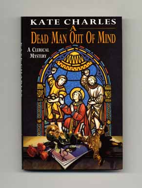 A Dead Man Out of Mind - 1st UK Edition/1st Printing. Kate Charles.