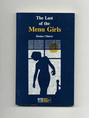 The Last of the Menu Girls. Denise Chavez.