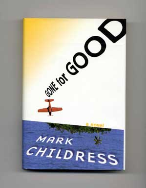 Gone For Good - 1st Edition/1st Printing. Mark Childress.