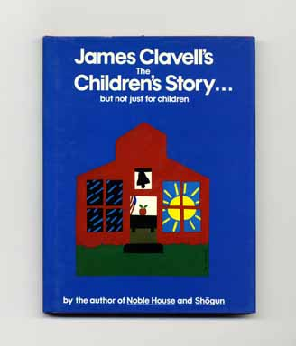 The Children's Story: ...but Not Just For Children - 1st UK Edition/1st Printing. James Clavell.