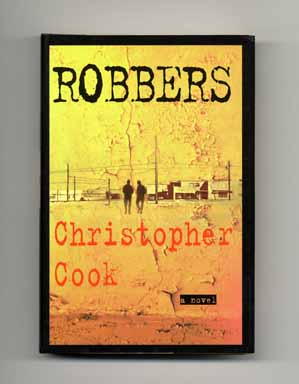 Robbers - 1st Edition/1st Printing. Christopher Cook.