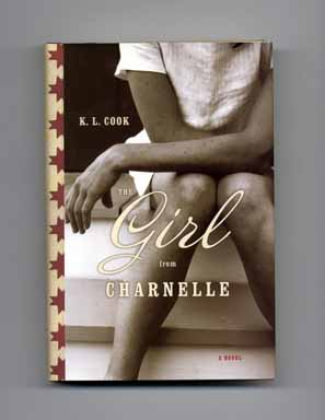 The Girl from Charnelle - 1st Edition/1st Printing. K. L. Cook.
