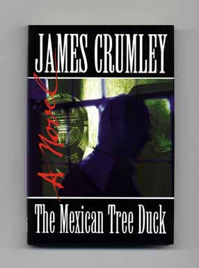 The Mexican Tree Duck - 1st Edition/1st Printing. James Crumley.