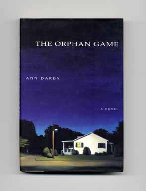 The Orphan Game - 1st Edition/1st Printing. Ann Darby.