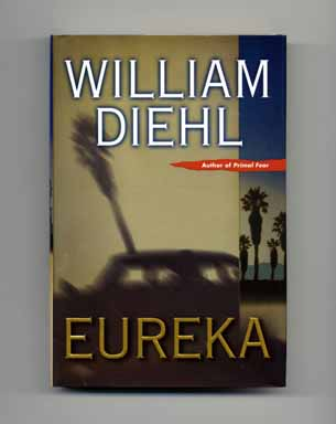 Eureka - 1st Edition/1st Printing. William Diehl.