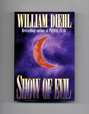 Show of Evil - 1st Edition/1st Printing. William Diehl.